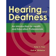 Hearing and Deafness by Peter V. Paul