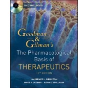 Goodman and Gilman's the Pharmacological Basis of Therapeutics by Laurence Brunton