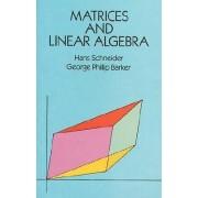 Matrices and Linear Algebra by Hans Schneider
