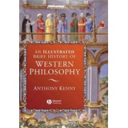An Illustrated Brief History of Western Philosophy by Sir Anthony Kenny