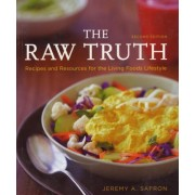 Raw Truth, the 2nd Edition by Jeremy A. Safron