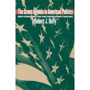 The Green Agenda in American Politics by Robert J. Duffy