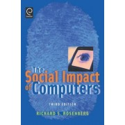 The Social Impact of Computers by Richard S. Rosenberg