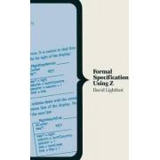 Formal Specification Using Z. by David Lightfoot