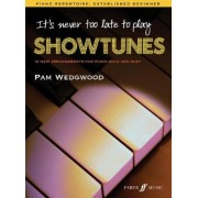 It's Never Too Late to Play Showtunes by Pamela Wedgwood