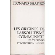 Les Origines De L'absolutisme Communiste