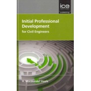 Initial Professional Development for Civil Engineers by Harry MacDonald Steels