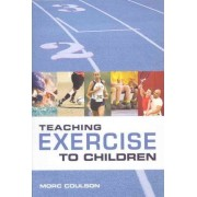 Teaching Exercise to Children by Morc Coulson