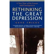 Rethinking the Great Depression by Gene Smiley