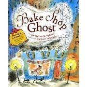The Bake Shop Ghost by Marjorie A Priceman