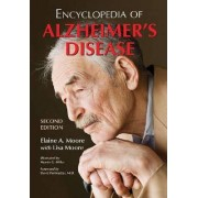 Encyclopedia of Alzheimer's Disease; with Directories of Research, Treatment and Care Facilities by Elaine A. Moore