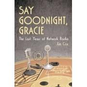 Say Goodnight, Gracie by Jim Cox