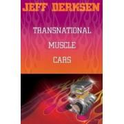 Transnational Muscle Cars by Jeff Derksen