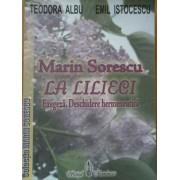 Marin Sorescu La Lilieci Exegeza. Deschidere Hermeneutica - Teodora Albu Emil Istocescu