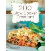 200 Slow Cooker Creations by Stephanie Ashcraft