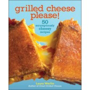 Grilled Cheese, Please by Laura Werlin