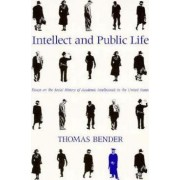 Intellect and Public Life by Thomas Bender