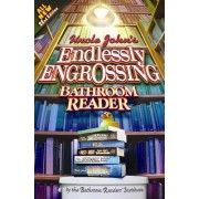 Uncle John's Endlessly Engrossing Bathroom Reader by Bathroom Readers' Institute
