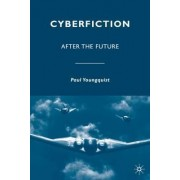 Cyberfiction by Paul Youngquist