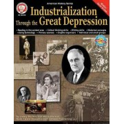 Industrialization Through the Great Depression by Cindy Barden