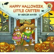 Little Critter: Happy Halloween, Little Critter! by Mercer Mayer