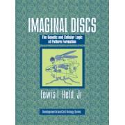 Imaginal Discs by Jr. Lewis I. Held