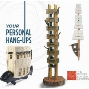 Your Personal Hang-Ups by The Center for Art in Wood