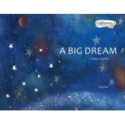 Felipe Ugalde A big dream (books for dreaming)