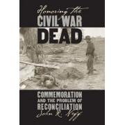 Honoring the Civil War Dead by John R. Neff