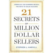 21 Secrets of Million Dollar Sellers: America S Top Earners Reveal the Keys to Sales Success