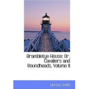 Brambletye House or Cavaliers and Roundheads, Volume II by Horace Smith