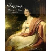 The Regency: British Art & Design 1800-1830 by Clayton Glen