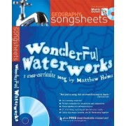 Songsheets: Wonderful Waterworks: A Cross-Curricular Song by Matthew Holmes by Matthew Holmes