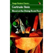 Blood On The Dining-Room Floor by Gertrude Stein