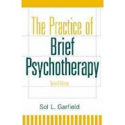The Practice of Brief Psychotherapy by Sol L. Garfield