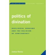 Politics of Divination: Neoliberal Endgame and the Religion of Contingency
