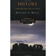 History Through the Eyes of Faith by Ronald Wells