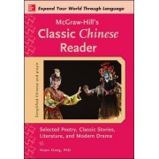 McGraw-Hill's Classic Chinese Reader by Huan Xiong