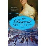 My Dearest Mr. Darcy by Sharon Lathan