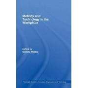 Mobility and Technology in the Workplace by Donald Hislop