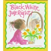Black, White, Just Right by Marguerite W. Davol