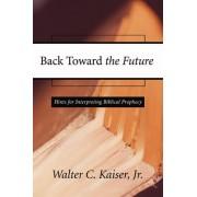 Back Toward the Future by Walter C. Jr. Kaiser