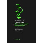 International Perspectives on Child and Adolescent Mental Health: Selected Proceedings of the First International Conference on Child and Adolescent Mental Health, Hong Kong, June 1998 by N. Singh