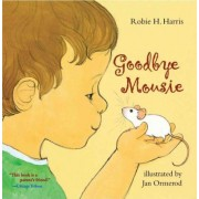 Goodbye Mousie by Robie H Harris