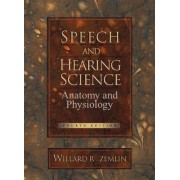Speech and Hearing Science by Willard R. Zemlin