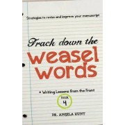 Track Down the Weasel Words by Angela Hunt