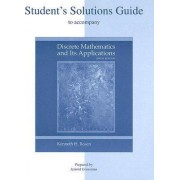 Student's Solutions Guide to Accompany Discrete Mathematics and Its Applications by Kenneth Rosen