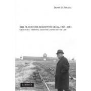 The Frankfurt Auschwitz Trial, 1963-1965 by Devin O. Pendas