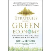 Strategies for the Green Economy: Opportunities and Challenges in the New World of Business by Joel Makower