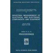 Industrial Measurement of Electrical and Electronic Components and Equipment by T. Kemeny